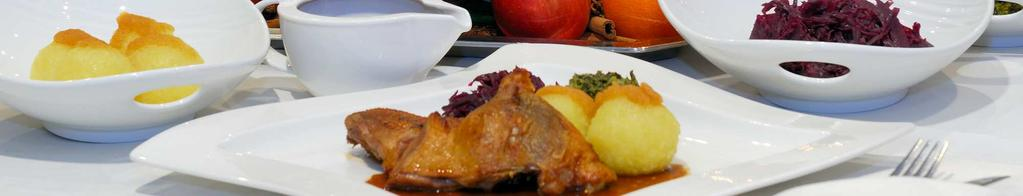 We prepare everything for take away or we deliver it to your home for an extra charge. For four persons Young goose of the Mecklenburg region with apple cinnamon red cabbage, curly kale, EUR 125.