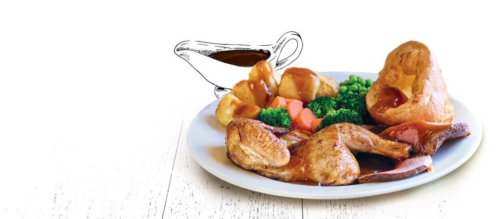 HALF ROAST CHICKEN & ROAST SIRLOIN OF BEEF SERVED ALL DAY SUNDAY ALL ROASTS ARE SERVED WITH THE TRADITIONAL TRIMMINGS, INCLUDING GOOSE FAT ROAST POTATOES, YORKSHIRE PUDDING, A SELECTION OF VEGETABLES