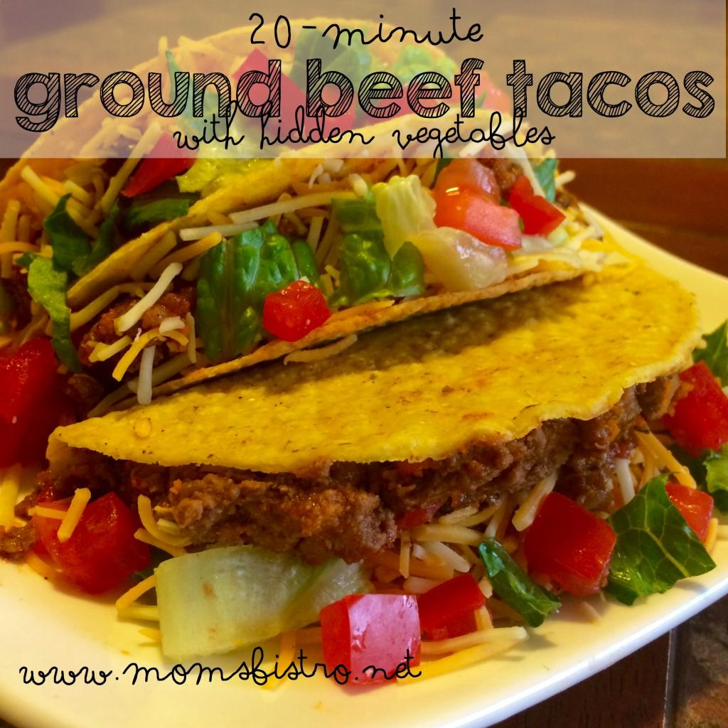 20-Minute Tacos with Hidden Veggies For The Taco Meat: 2 tbsp olive oil 1 lb ground beef 3 tbsp homemade taco seasoning 2 tsp salt 1/2, 14.