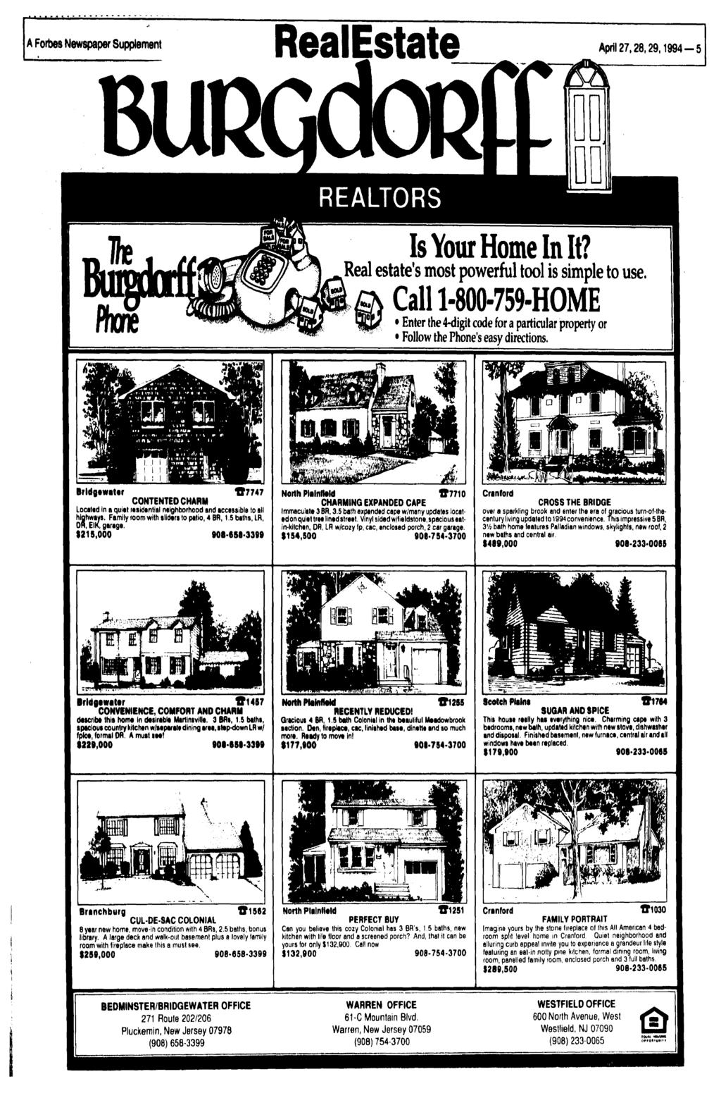 A Forbes Newspaper Supplement RealEstate April 27,28,29,1994-5 REALTORS Is Your Home In It? Real estate's most powerful tool is simple to use.