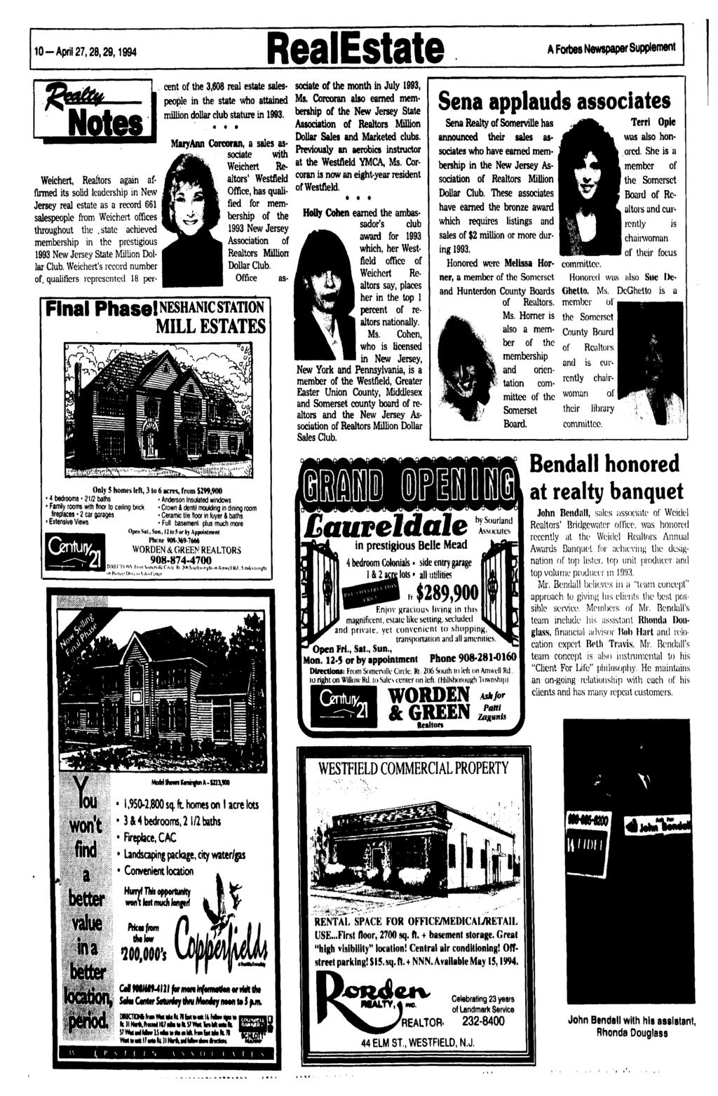 :*>» ;, 10-April 27,28,29,1994 RealEstate A Fwbes Newspaper Supplement Weicheit Realtors again affirmed its solid leadership in New Jersey real estate as a record 661 salespeople from Weichert