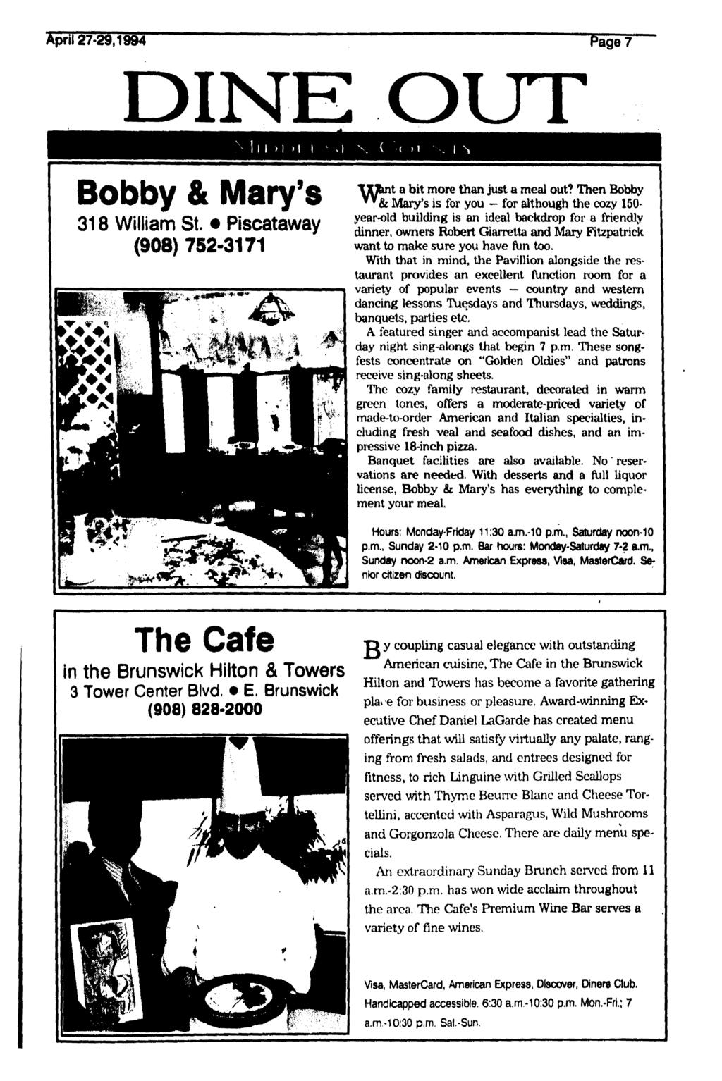 April 27-29,1994 Page 7 DINE OUT 1 I I > 1 M I,1 N Bobby & Mary's 318 William St. Piscataway (908) 752-3171 TXl&nt a bit more than just a meal out?