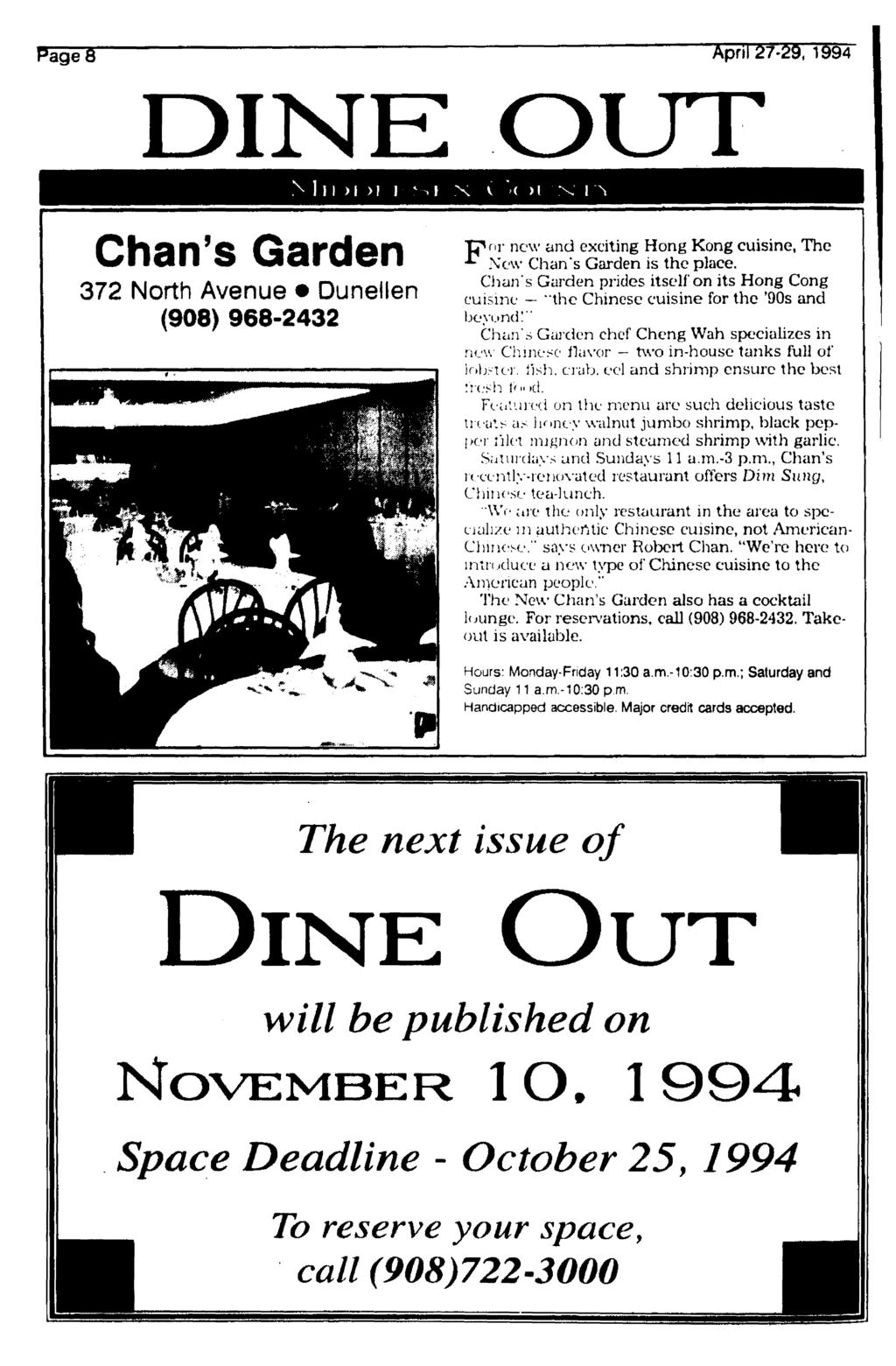 April 27-29, 1994 DINE OUT N I II >l >l I X V»< M Chan's Garden 372 North Avenue Dunellen (908) 968-2432 nr new and exciting Hong Kong cuisine, The New Chan's Garden is the place.