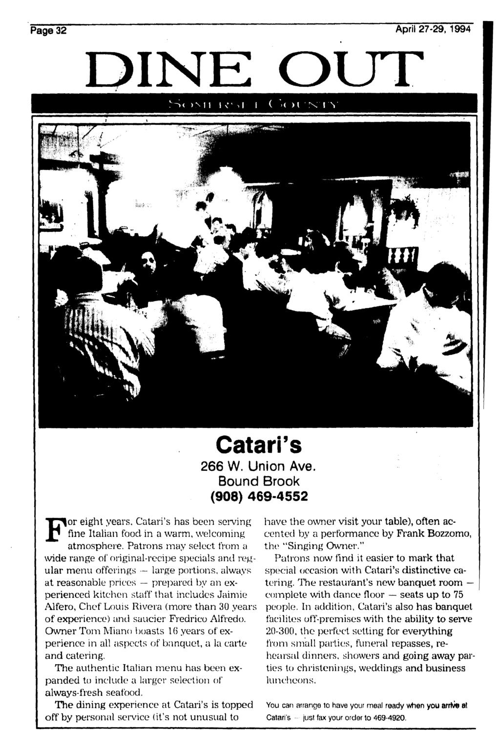 Page 32 April 27-29, 1994 DINE OUT For eight years, Catari's has been serving fine Italian food in a warm, welcoming atmosphere.