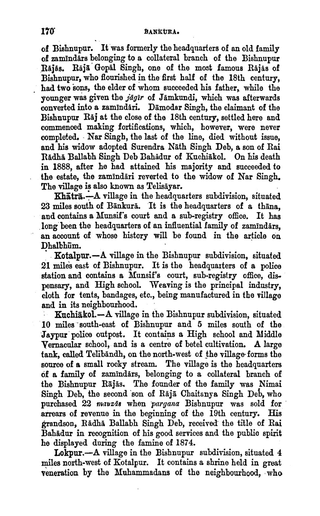 BAN:k.URA. of Bishnupur. It was formerly the headquarters of an old family of zam.indars belonging to a collateral branch of the Bishnupur.Rajas.
