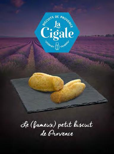 LA CIGALE DORÉE Booth Z6-A12-3 Since 1964 LA CIGALE DORÉE, settled in Provence is a biscuit and ready to use pastry maker well known by major french and international B2B partners.