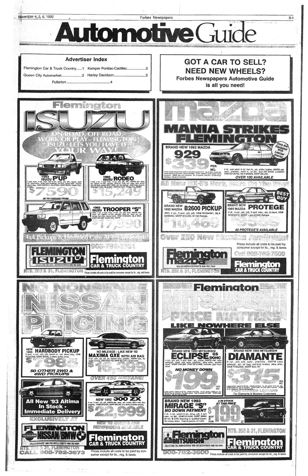 Nevernber 4^,5, 6, 1992 Forbes Newspapers S-1 Advertiser Index Flemington Car & Truck Country...1 Kemper Pontiac-Cadillac Queen City Automarket Harley Davidson...2 Fullerton R GOT A CAR TO SELL?