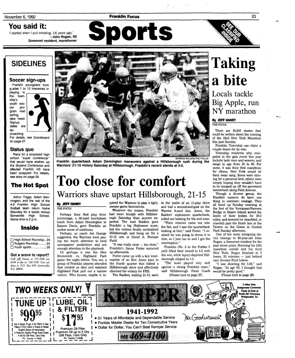 November 6,1992 You said it: 7 started when I quit smoking, 16 years ago.' John Rogan, 60 Franklin Focus Somerset resident, marathoner Sports SIDELINES Soccer sign-ups Franklin youngsters from g.