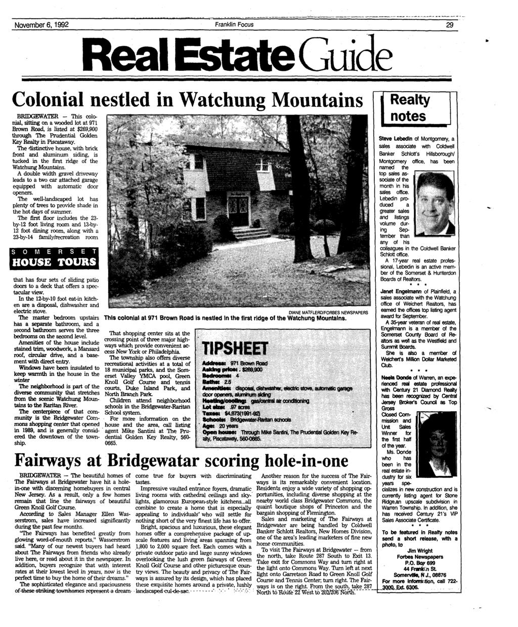 November 6,1992 Franklin Focus 29 Real Estate Guide Colonial nestled in Watchung Mountains BRipGEWATER - This colonial, sitting on a wooded lot at 971 Brown Road, is listed at $269,900 through The