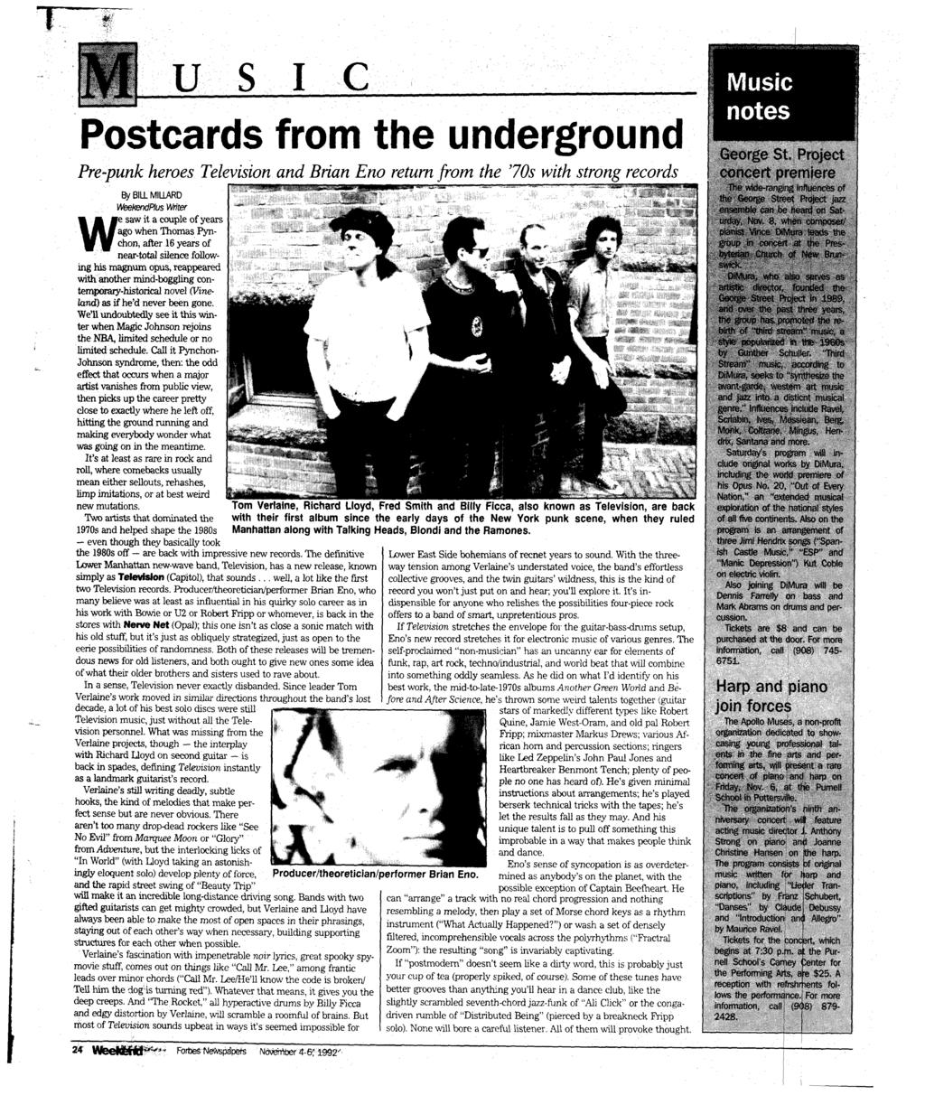 T U S I Postcards from the underground Pre-punk heroes Television and Brian Eno return from the 70s with strong records By BILL MILLARD WeekendPlus Writer We saw it a couple of years ago when Thomas