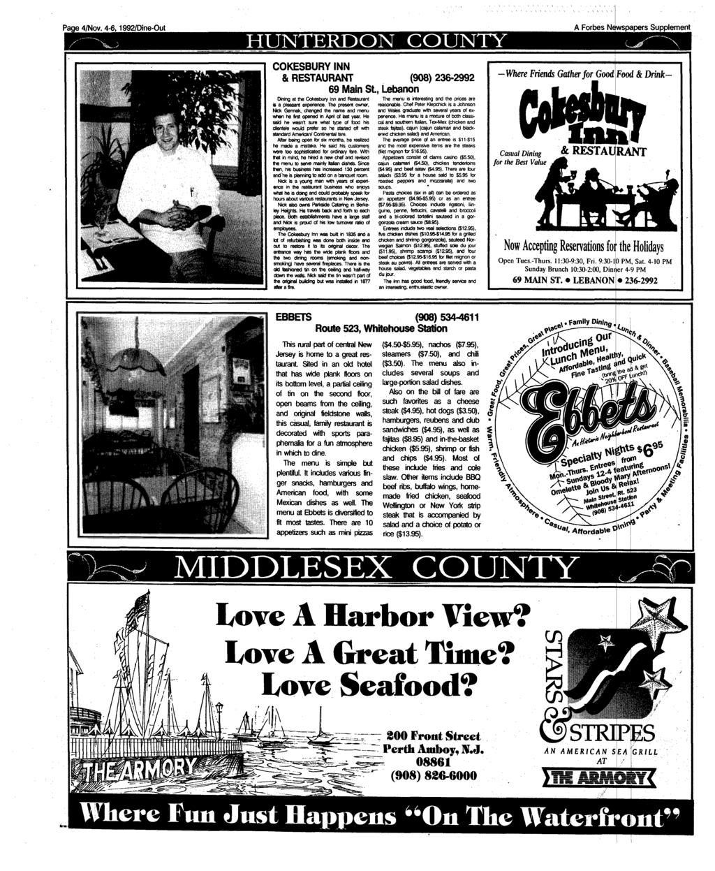 "Page 4/Nov. 4-6,1992/Dine-Out HUNTERDON COUNTY A Forbes Newspapers Supplement j g p, J / :^; :: 5 """"'-/mm i COKESBURY INN & RESTAURANT (908) 236-2992 69 Main St."