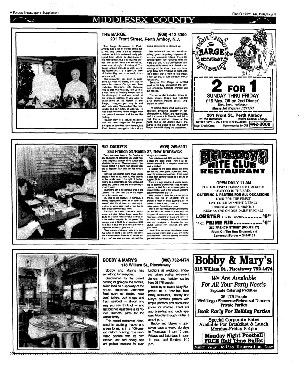 A Forbes Newspapers Supplement MIDDLESEX COUNTY Dine-Out/Nov. 4-6,1992/Page 5 THE BARGE (908)-442-3000 201 Front Street, Perth Amboy, N.J.