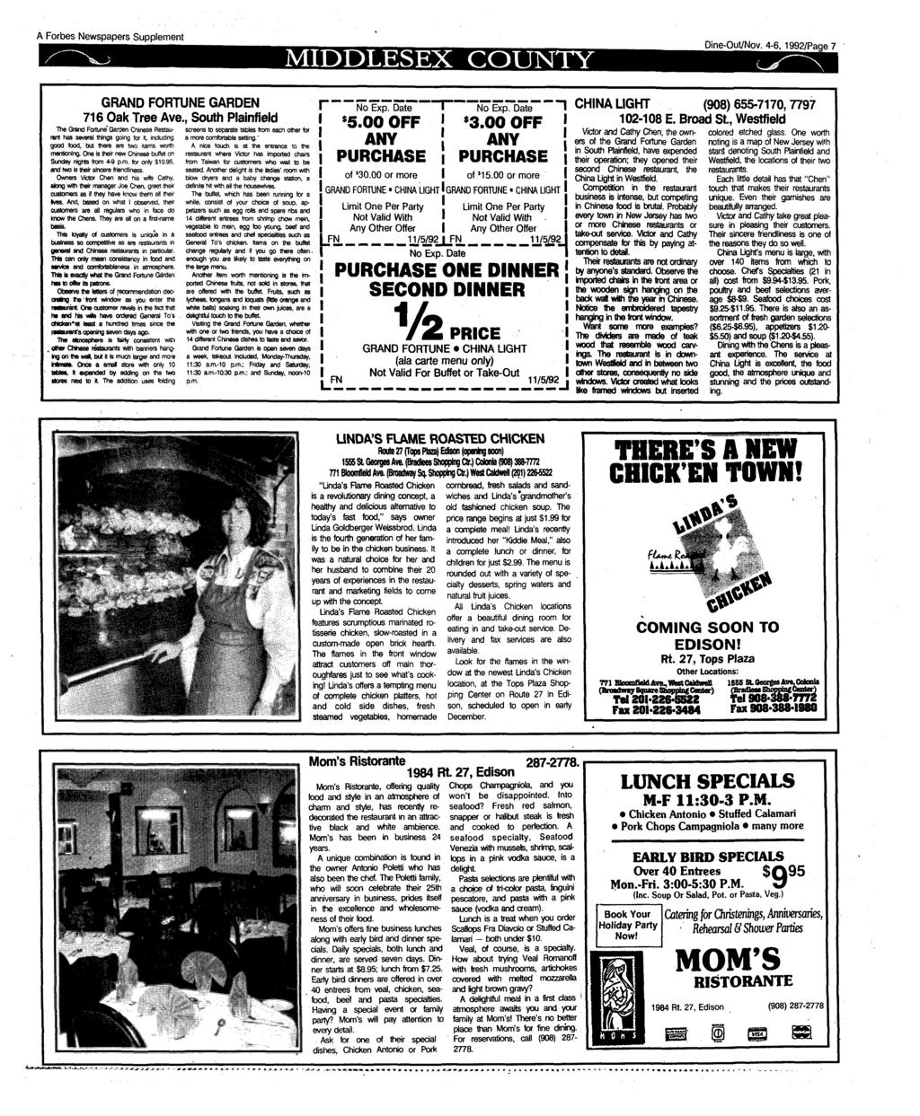 A Forbes Newspapers Supplement MIDDLESEX COUNTY Dine-Out/Nov. 4-6,1992/Page 7 GRAND FORTUNE GARDEN 716 Oak Tree Ave.