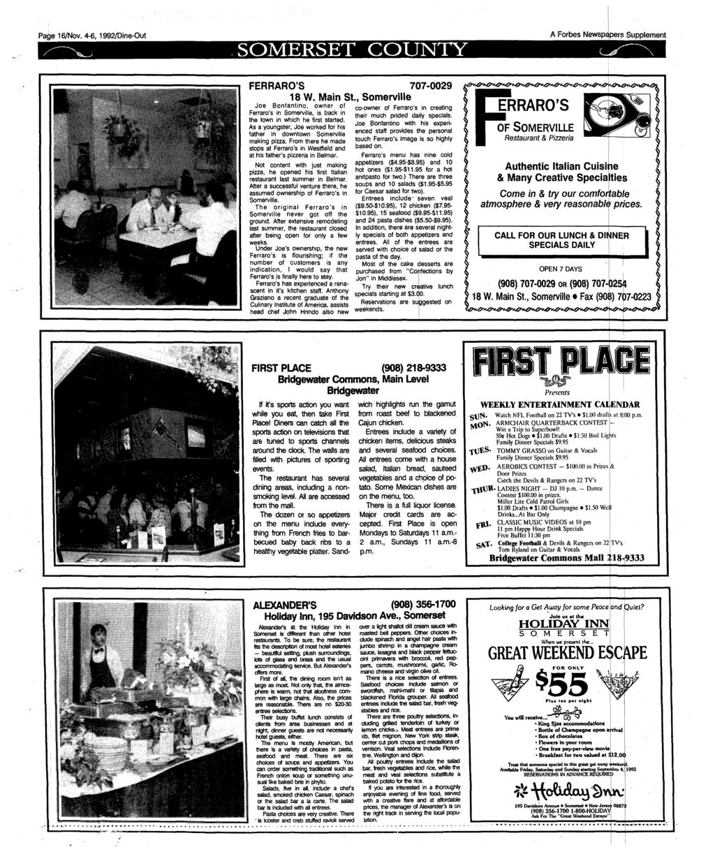 Page 16/Nov. 4-6,1992/Dine-Out SOMERSET COUNTY A Forbes Newspepers Supplement FERRARO'S 18 W. MainSt Joe Bonfantino, owner of Ferraro's in Somerville, is back in the town in which he first started.