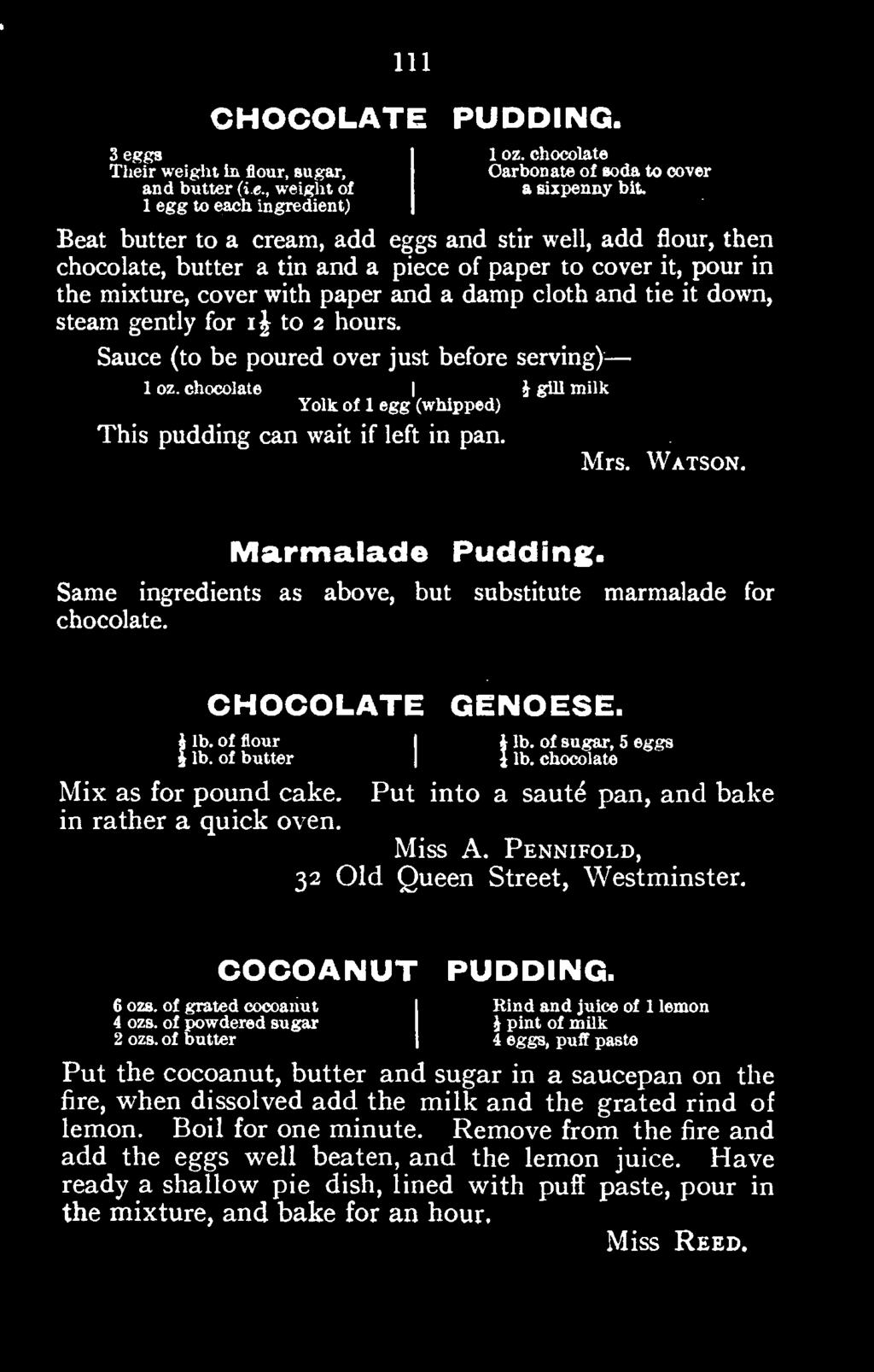 Put into a saute pan, and bake in rather a quick oven. Miss A. Pennifold, 32 Old Queen Street, Westminster. COCOANUT PUDDING.