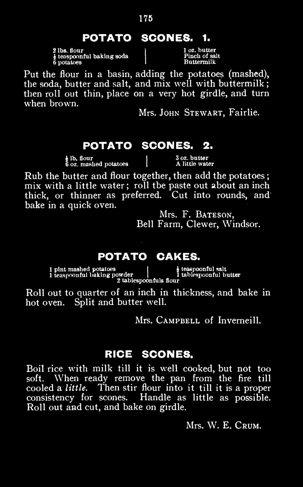 Cut into rounds, and bake in a quick oven. Mrs. F. Bateson, Bell Farm, Clewer, Windsor. POTATO CAKES.