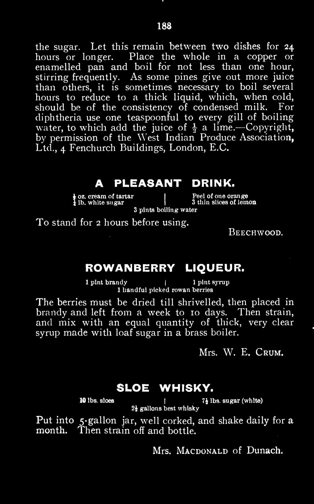 Beechwood. ROWANBERRY LIQUEUR. 1 pint brandy 1 handful picked rowan berries 1 pint syrup The berries must be dried till shrivelled, then placed in brandy and left from a week to 10 days.