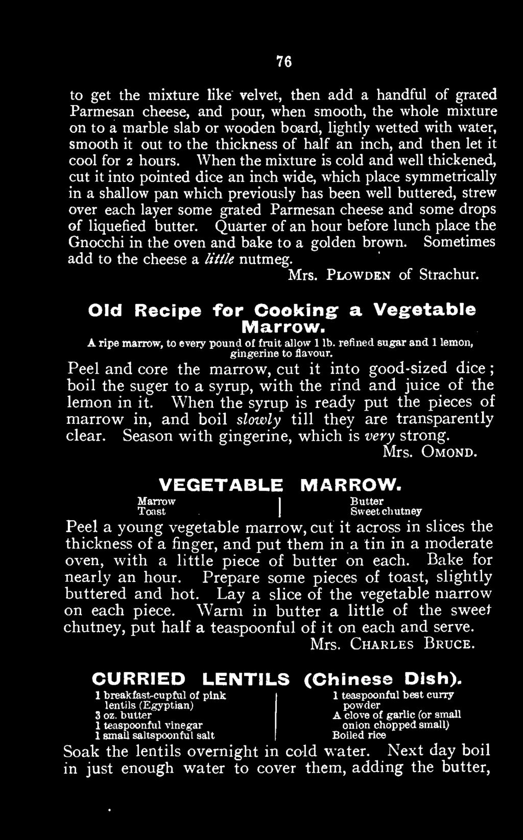 Plowden of Strachur. Old Recipe for Cooking: a Vegetable A ripe marrow, to every pound Marrow. gingerine of fruit to allow flavour. 1 lb.