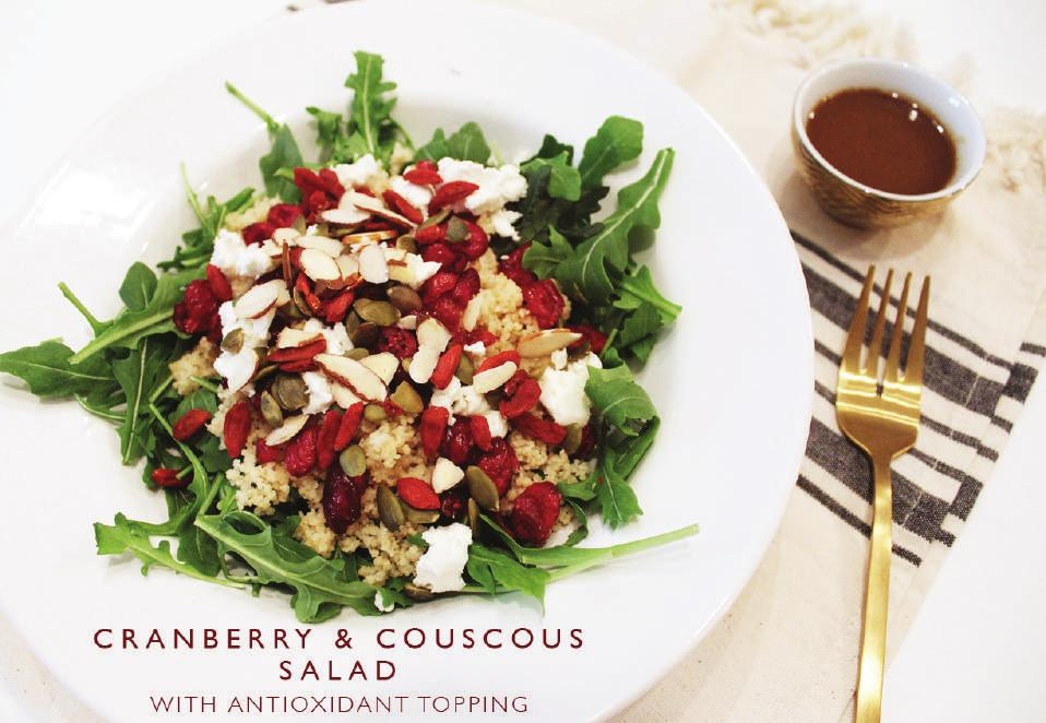 SALADS, SANDWICHES & SOUPS YIELDS: 3 SERVINGS PREP TIME: 20 MINUTES 6 cups Arugula 3/4 cup Couscous, dry 6 tablespoons Dried Cranberries 3 tablespoons Pumpkin Seeds 2 tablespoons Goji Berries 3