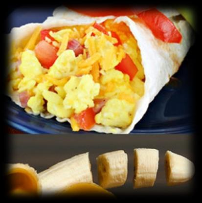 Breakfast Wrap With Banana 1 8-inch whole grain tortilla 2 large eggs 1/4 cup of cheddar 1/4 thick slice of tomato 1