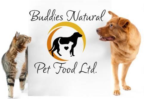 Buddies Natural Pet Food Ltd. 5980 Trans Canada Highway, Duncan, BC, V9L 6C8 Tel: 1-250-746-3666 Fax: 1-250-746-3683 E-mail: buddiesduncan@telus.net www.buddiesnaturalpetfood.