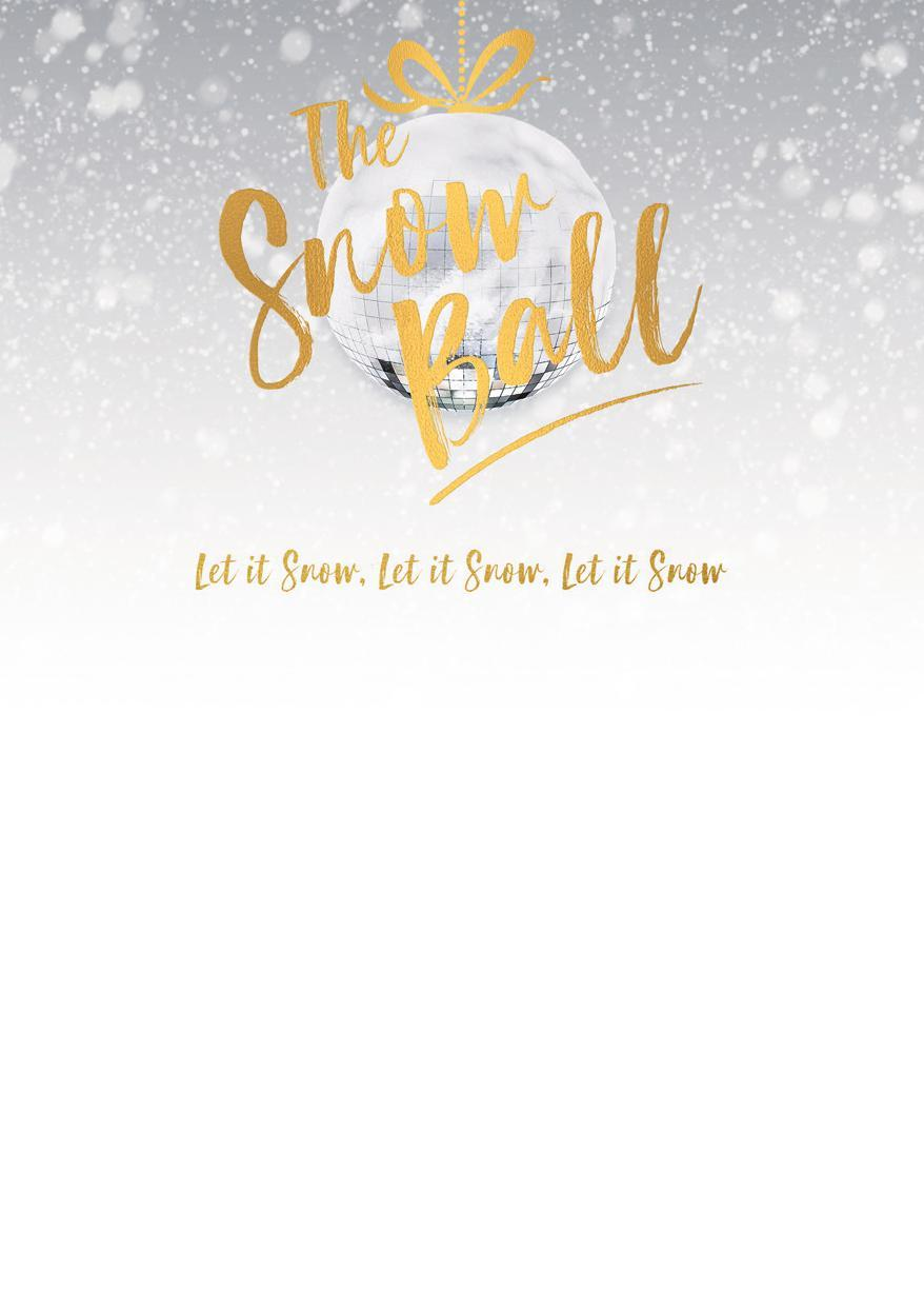 E AT, DRINK AND BE MERRY Dine in style at The Snow Ball.