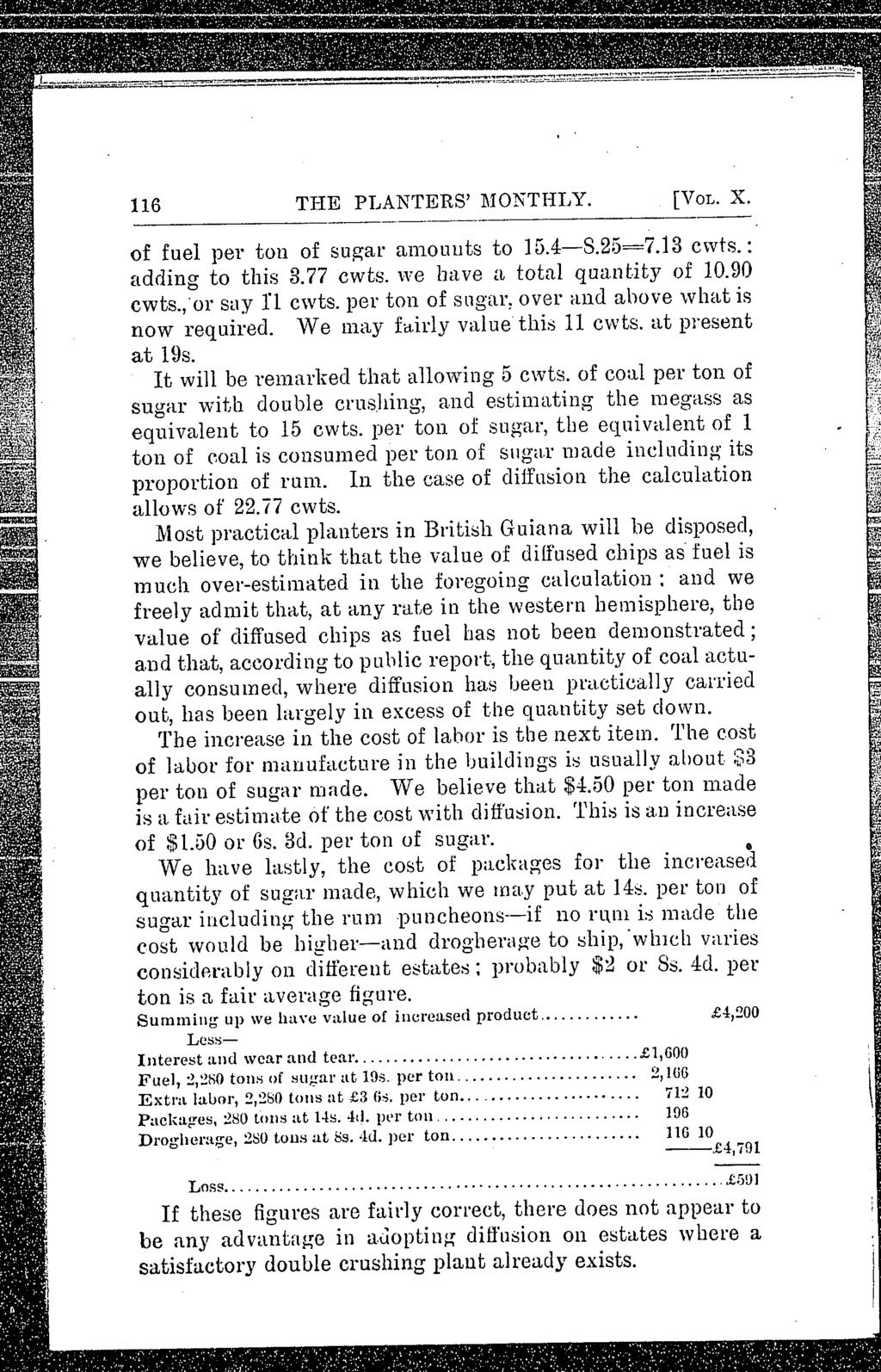 "116 THE PLANTERS' l\lonthly. [VOL. X. --------- of fuel per ton of sugar amouuts to 15.4-8.25=7.13 cwts.: adding to this 3.77 cwts. """"VB have a total quantity of 10.90 cwts.,'or say 1'1 cwts."