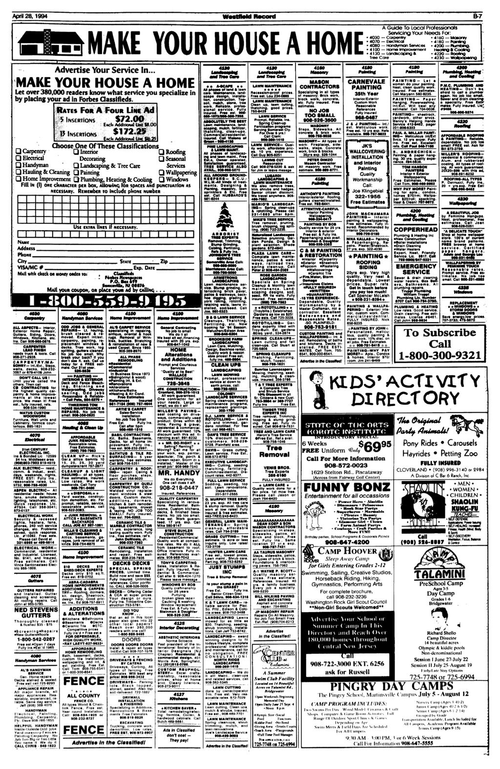 April 28,1994 WeMfftoM Record B-7 Advertise Your Service In... MAKE YOUR HOUSE A HOME Let over 380,000 readers know what service you specialize in by placing your ad in Forbes Classifieds.
