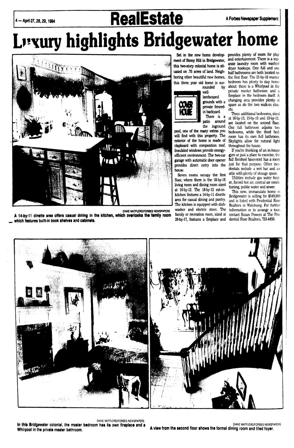 4 -April 27,28,29,1994 RealEstate A Forbes Newspaper Supplement Luxury highlights Bridgewater home DIANE MATFLERD/FORBES NEWSPAPERS Set in the new home development of Stony Hill in Bridgewater, this