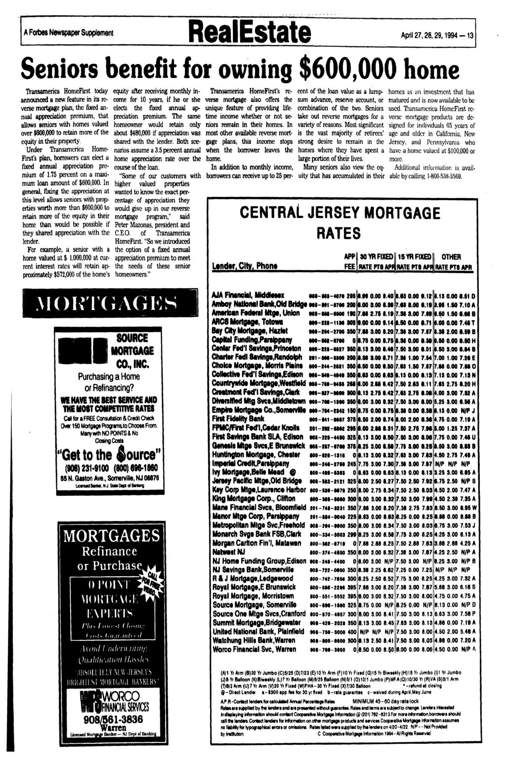 A Forbes Newspaper Supplement RealEstate April 27,28,29,1994-13 Seniors benefit for owning $600,000 home Transamerica HomeFirst today announced a new feature in its reverse equity after receiving