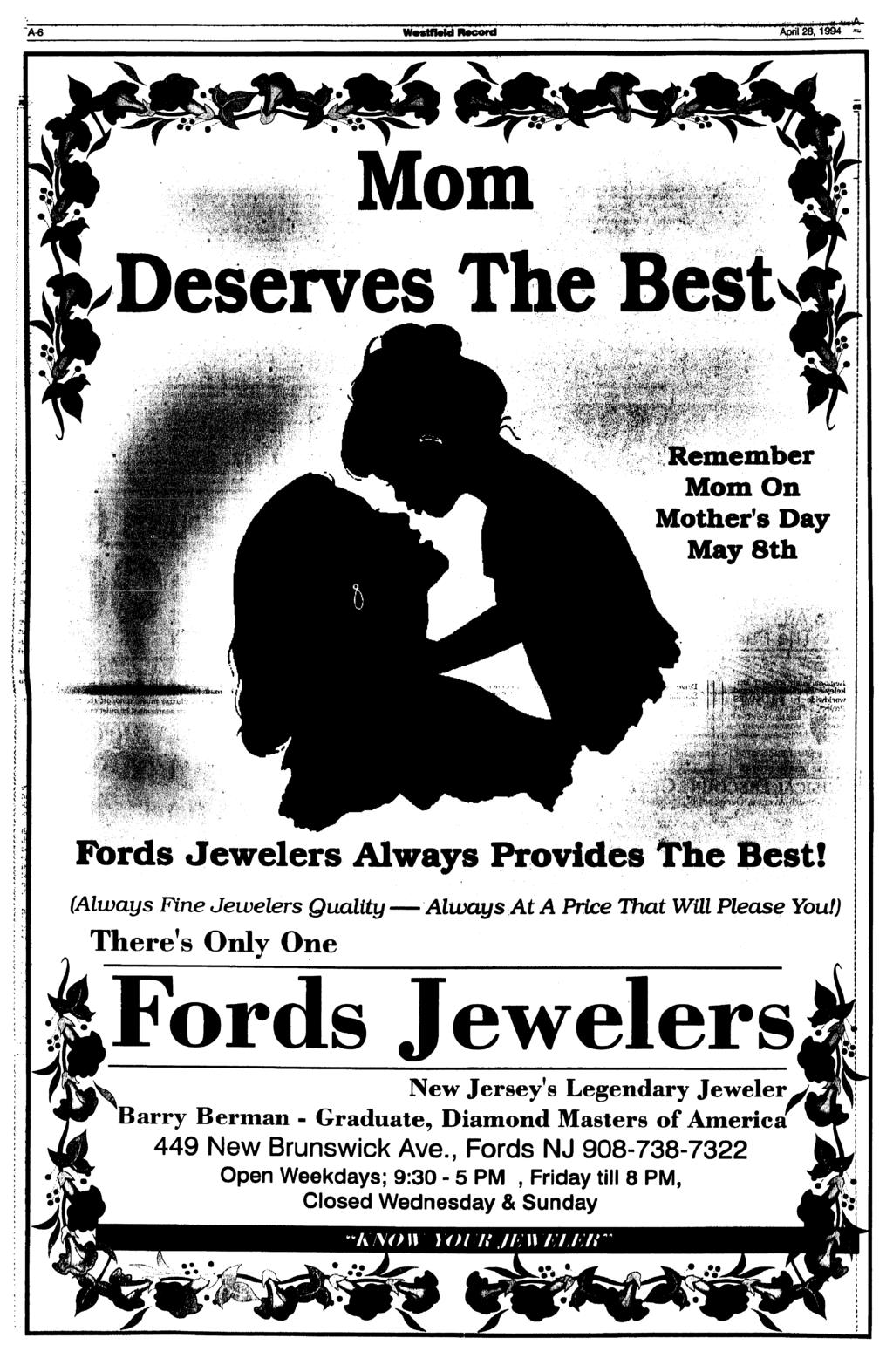 "W«stfMd Record,1994 «. ^'W r it Mom Deserves The Best, *.<*. atinber Mom On Mother's Day May 8th. fl?'ik"" ««fl'bli'v, -'I \ Fords Jewelers Always Provides The Best!"