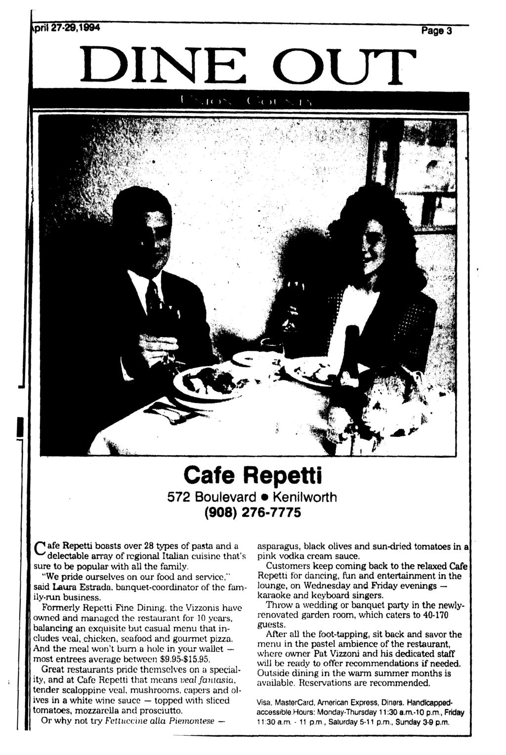 iprit 27-29,1994 DINE OUT Cafe Repetti 572 Boulevard Kenilworth (908) 276-7775 r* afe Repetti boasts over 28 types of pasta and a ^delectable array of regional Italian cuisine that's sure to be