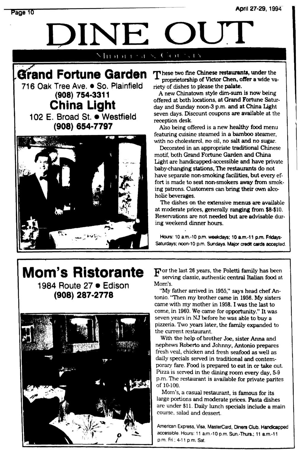 April 27-29,1994 DINE OUT Grand Fortune Garden 716 Oak Tree Ave. So. Plainfield (908) 754-3311 China Light 102 E. Broad St.
