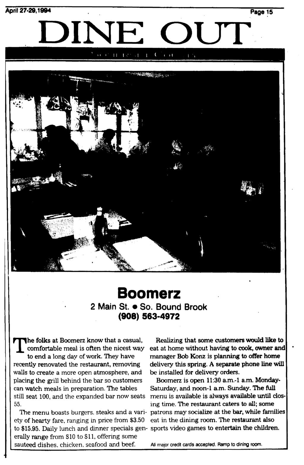 April 27-29,1984 Page 15 DINE OUT The folks at Boomerz know that a casual, comfortable meal is often the nicest way to end a long day of work.